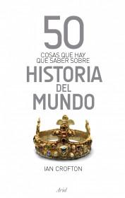 50 Cosas que hay que saber sobre Historia del Mund